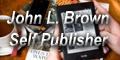 John L. Brown Self Publisher